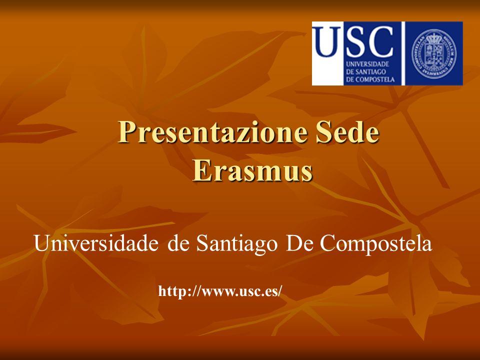 Presentazione Sede Erasmus Universidade de Santiago De Compostela http://www.usc.es/