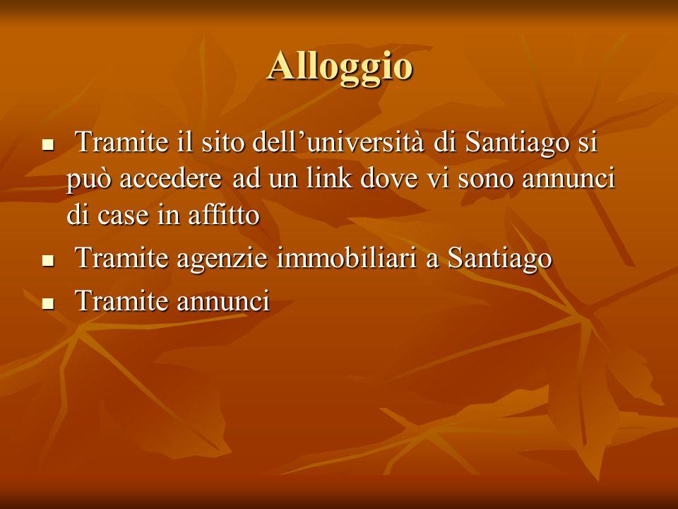 Alloggio Tramite il sito delluniversità di Santiago si può accedere ad un link dove vi sono annunci di case in affitto Tramite il sito delluniversità