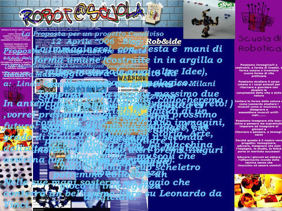 La Proposta per un progetto Condiviso 12 Aprile 006 Blog: Rob&ide Proposta di collaborazione in Rete I.S.S.S.