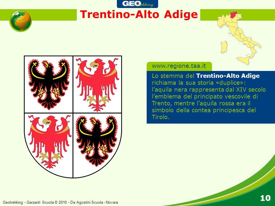 Trentino-Alto Adige 10 Lo stemma del Trentino-Alto Adige richiama la sua storia «duplice»: laquila nera rappresenta dal XIV secolo lemblema del princi