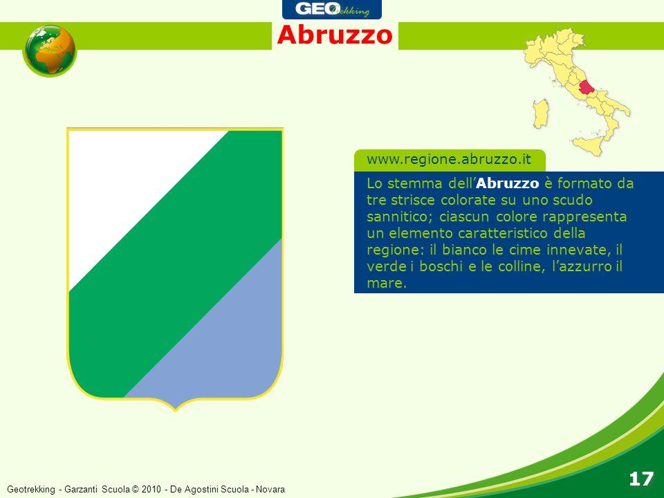 Abruzzo 17 Lo stemma dellAbruzzo è formato da tre strisce colorate su uno scudo sannitico; ciascun colore rappresenta un elemento caratteristico della