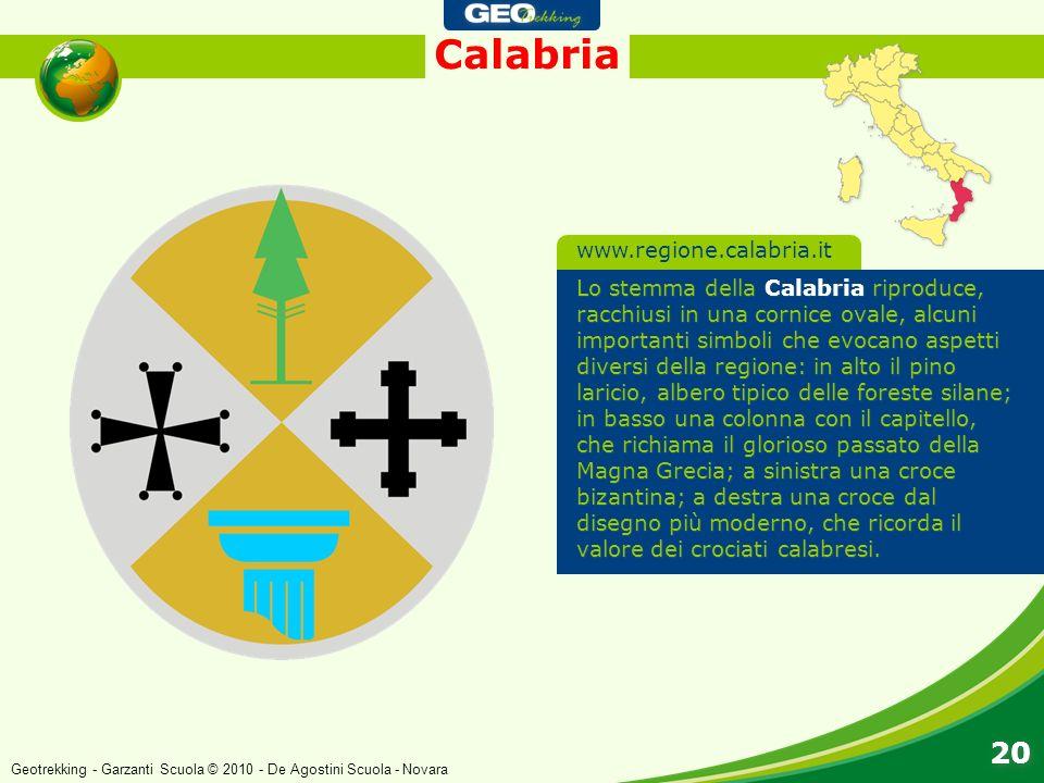 Calabria 20 Lo stemma della Calabria riproduce, racchiusi in una cornice ovale, alcuni importanti simboli che evocano aspetti diversi della regione: i
