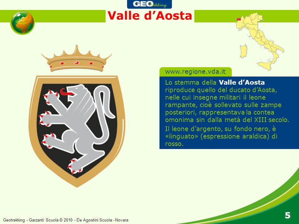 Valle dAosta 5 5 Lo stemma della Valle dAosta riproduce quello del ducato dAosta, nelle cui insegne militari il leone rampante, cioè sollevato sulle z