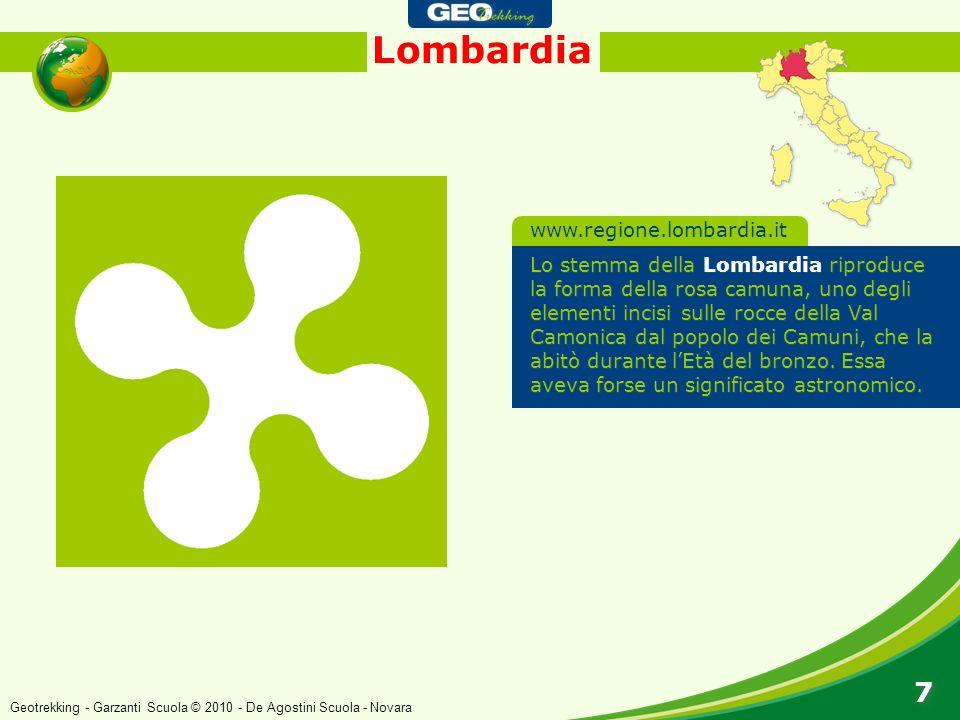 Lombardia 7 7 Lo stemma della Lombardia riproduce la forma della rosa camuna, uno degli elementi incisi sulle rocce della Val Camonica dal popolo dei