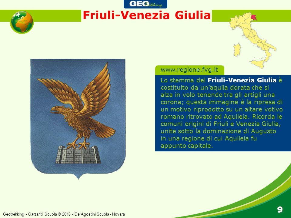 Friuli-Venezia Giulia 9 9 Lo stemma del Friuli-Venezia Giulia è costituito da unaquila dorata che si alza in volo tenendo tra gli artigli una corona;