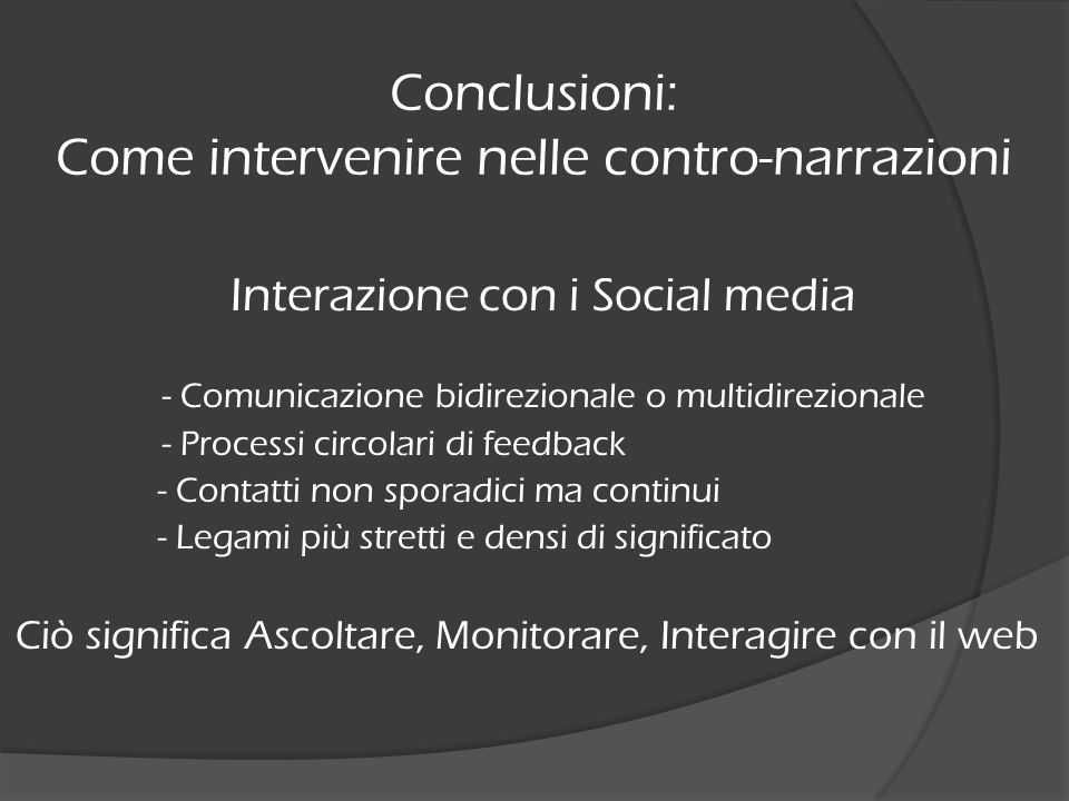 Interazione con i Social media - Comunicazione bidirezionale o multidirezionale - Processi circolari di feedback - Contatti non sporadici ma continui