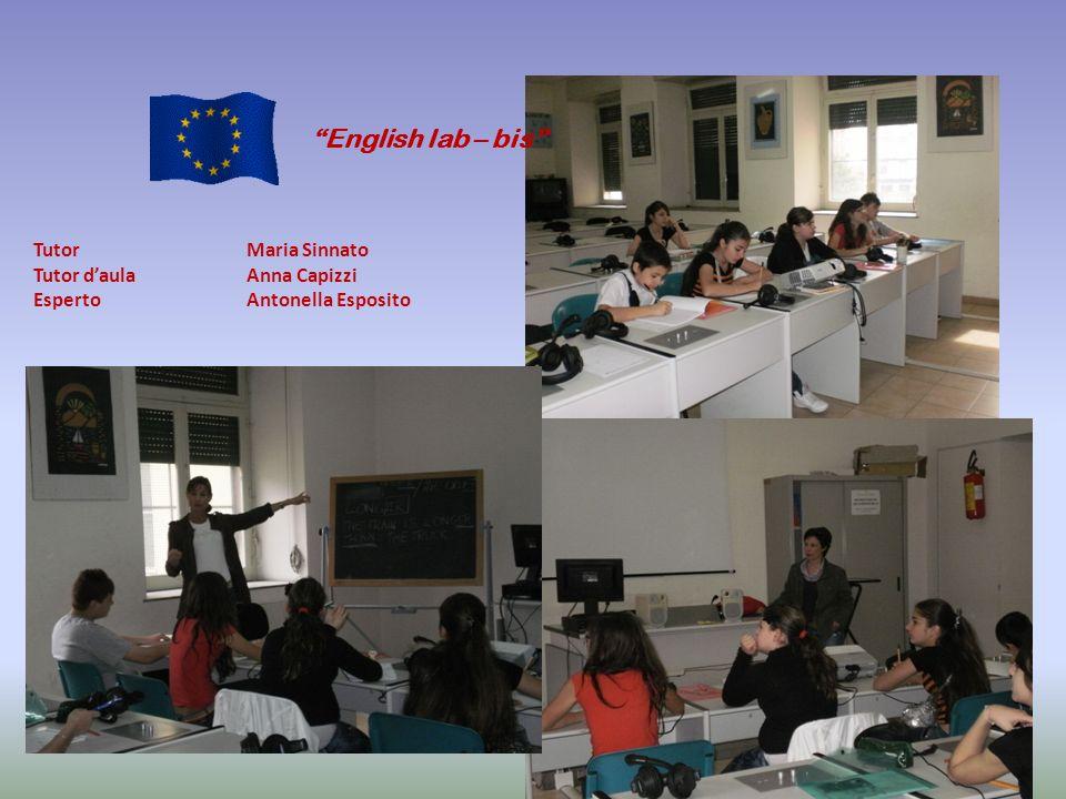 English lab – bis Tutor Maria Sinnato Tutor daulaAnna Capizzi Esperto Antonella Esposito