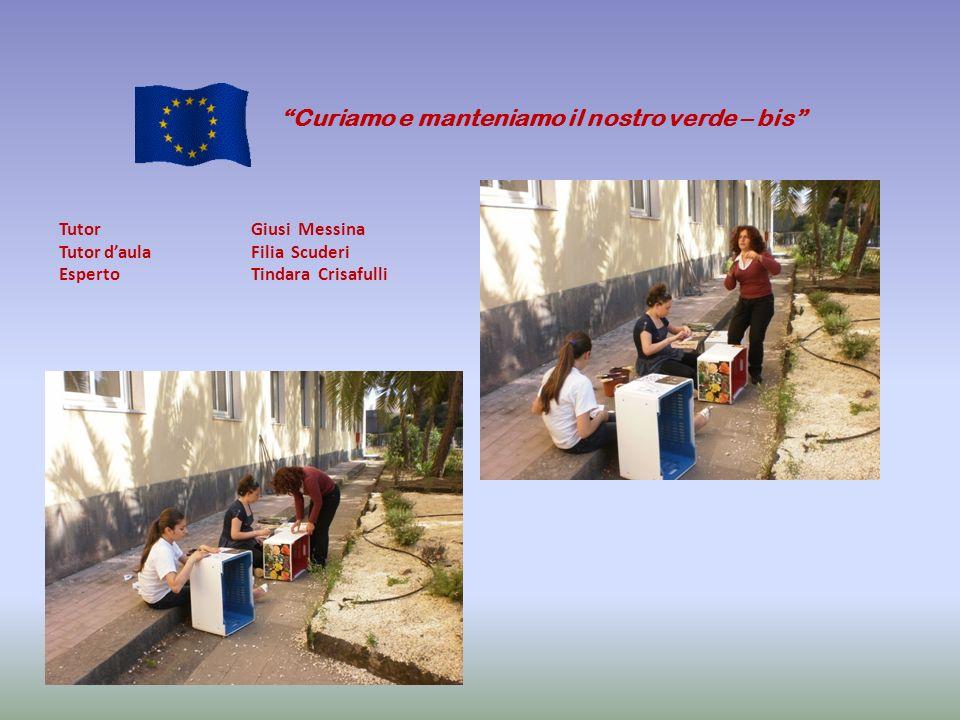 Curiamo e manteniamo il nostro verde – bis Tutor Giusi Messina Tutor daulaFilia Scuderi Esperto Tindara Crisafulli
