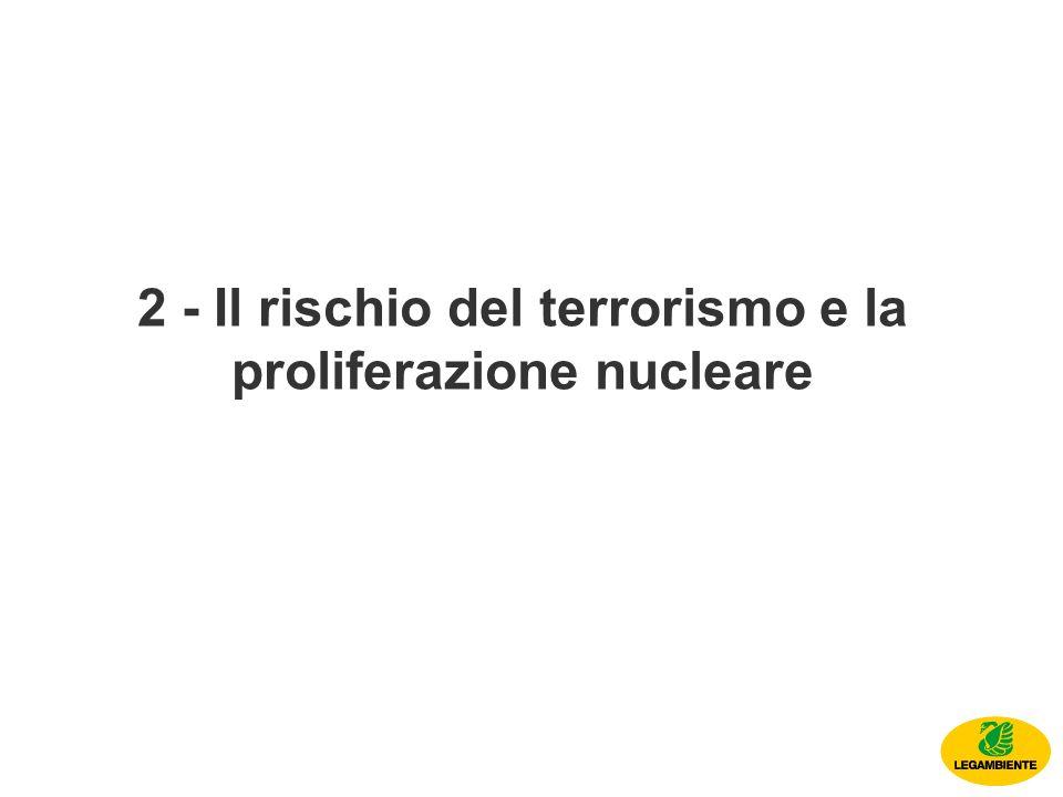 2 - Il rischio del terrorismo e la proliferazione nucleare