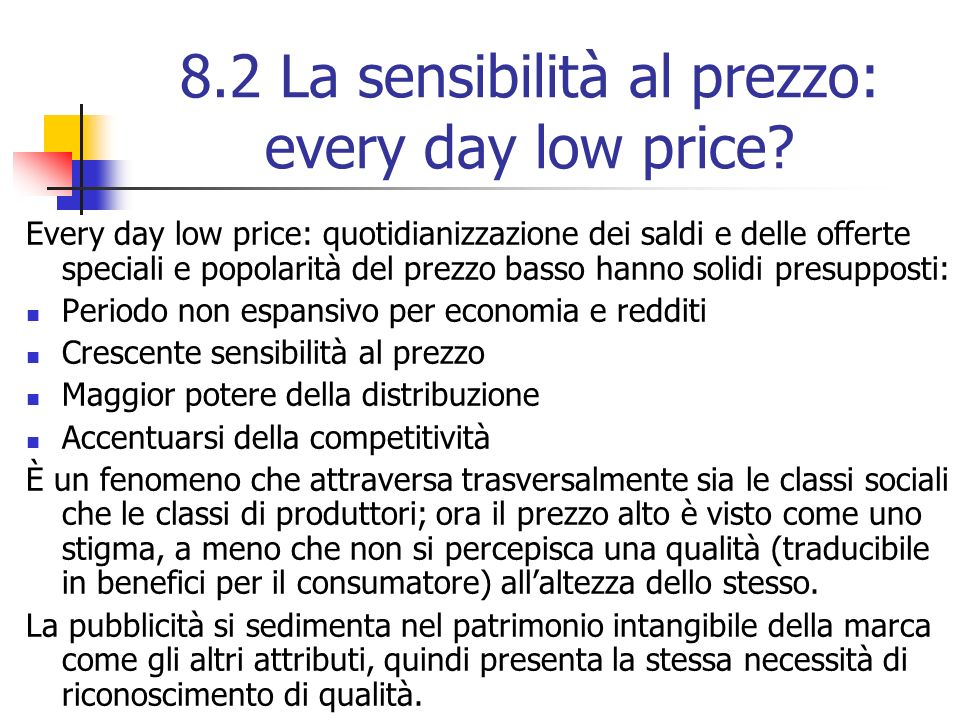 8.2 La sensibilità al prezzo: every day low price.