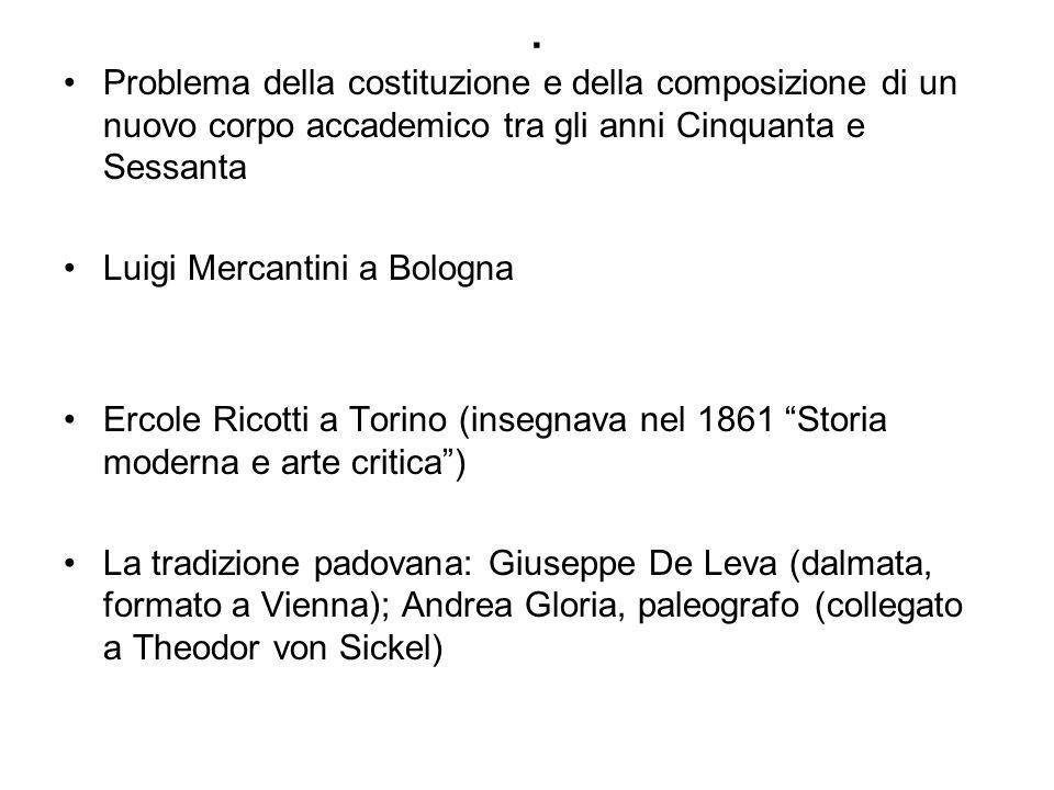 . Problema della costituzione e della composizione di un nuovo corpo accademico tra gli anni Cinquanta e Sessanta Luigi Mercantini a Bologna Ercole Ri