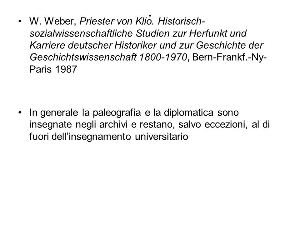 . W. Weber, Priester von Klio. Historisch- sozialwissenschaftliche Studien zur Herfunkt und Karriere deutscher Historiker und zur Geschichte der Gesch