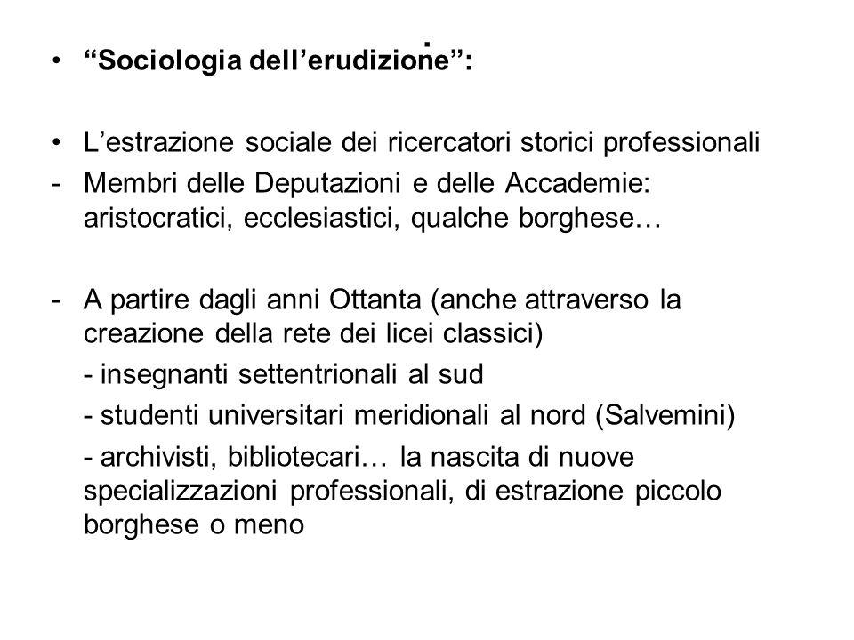 . Sociologia dellerudizione: Lestrazione sociale dei ricercatori storici professionali -Membri delle Deputazioni e delle Accademie: aristocratici, ecc