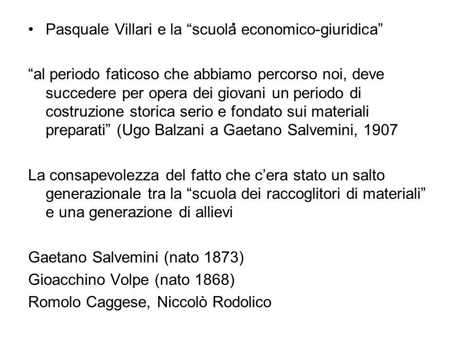. Pasquale Villari e la scuola economico-giuridica al periodo faticoso che abbiamo percorso noi, deve succedere per opera dei giovani un periodo di co