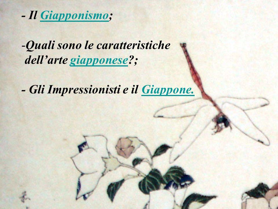 - Il Giapponismo;Giapponismo -Quali sono le caratteristiche dellarte giapponese?;giapponese - Gli Impressionisti e il Giappone.Giappone.