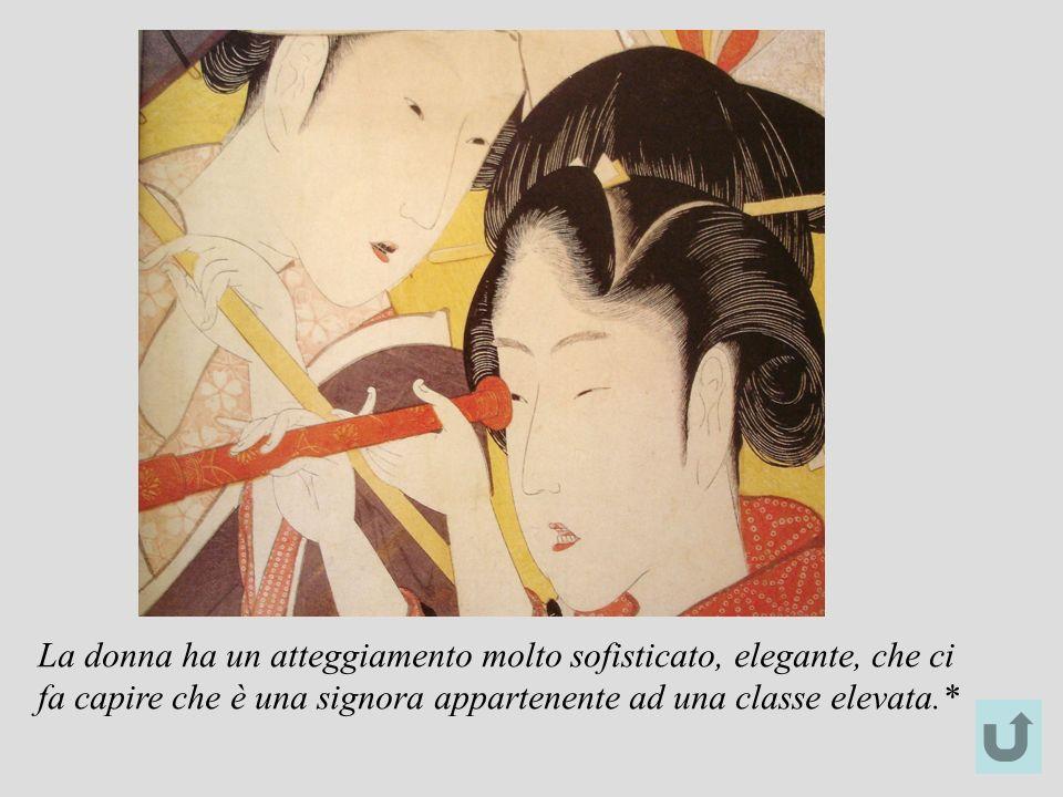 La donna ha un atteggiamento molto sofisticato, elegante, che ci fa capire che è una signora appartenente ad una classe elevata.*