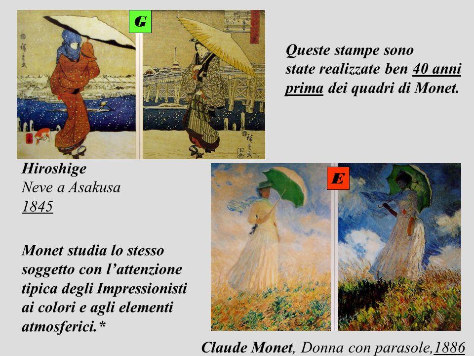 E G Queste stampe sono state realizzate ben 40 anni prima dei quadri di Monet. Monet studia lo stesso soggetto con lattenzione tipica degli Impression