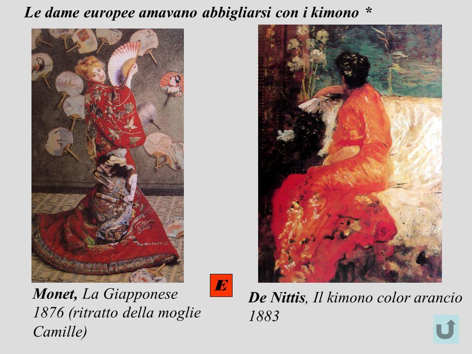 De Nittis, Il kimono color arancio 1883 Monet, La Giapponese 1876 (ritratto della moglie Camille) E Le dame europee amavano abbigliarsi con i kimono *