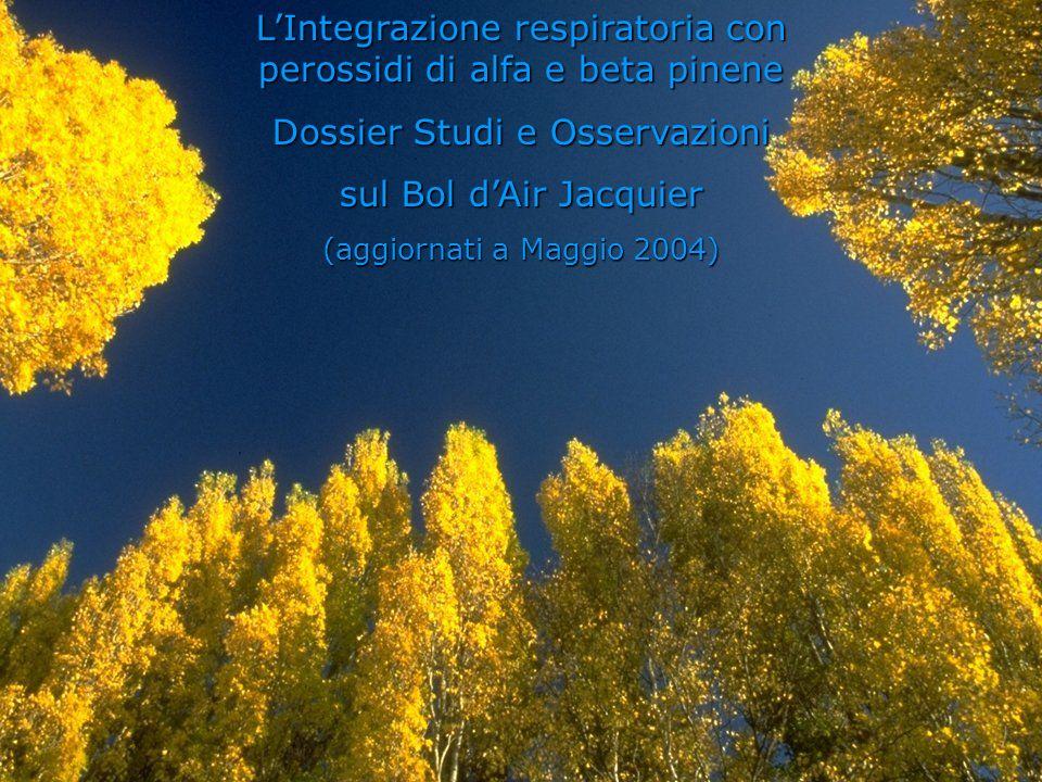 LIntegrazione respiratoria con perossidi di alfa e beta pinene Dossier Studi e Osservazioni sul Bol dAir Jacquier (aggiornati a Maggio 2004)