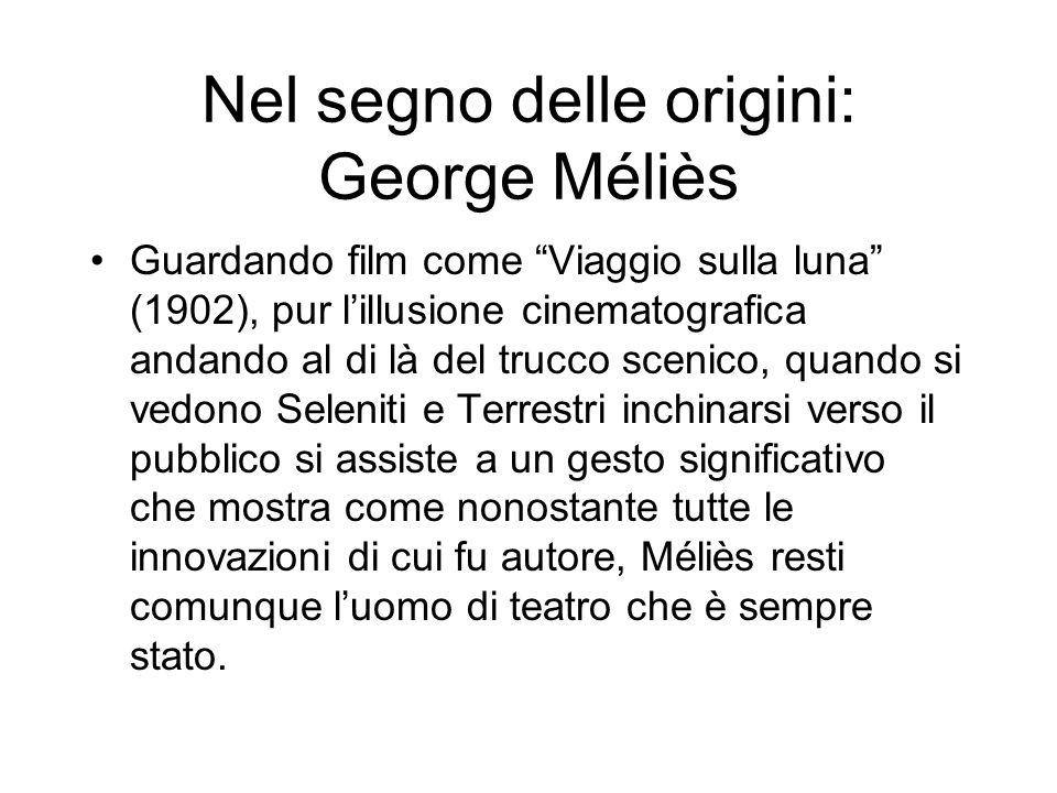 Nel segno delle origini: George Méliès Guardando film come Viaggio sulla luna (1902), pur lillusione cinematografica andando al di là del trucco sceni