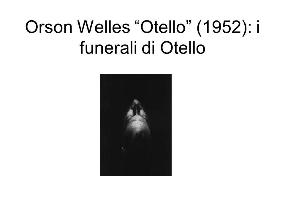 Orson Welles Otello (1952): i funerali di Otello