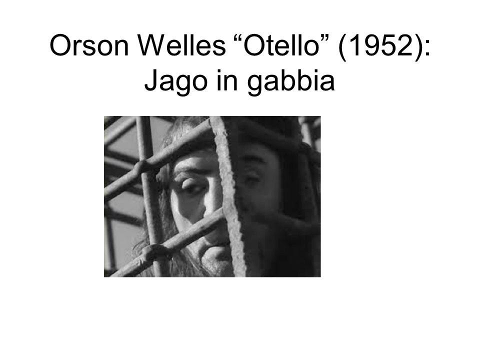 Orson Welles Otello (1952): Jago in gabbia