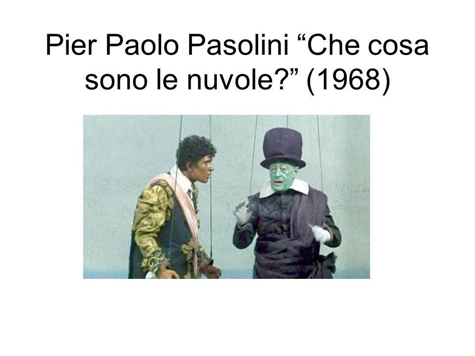 Pier Paolo Pasolini Che cosa sono le nuvole? (1968)