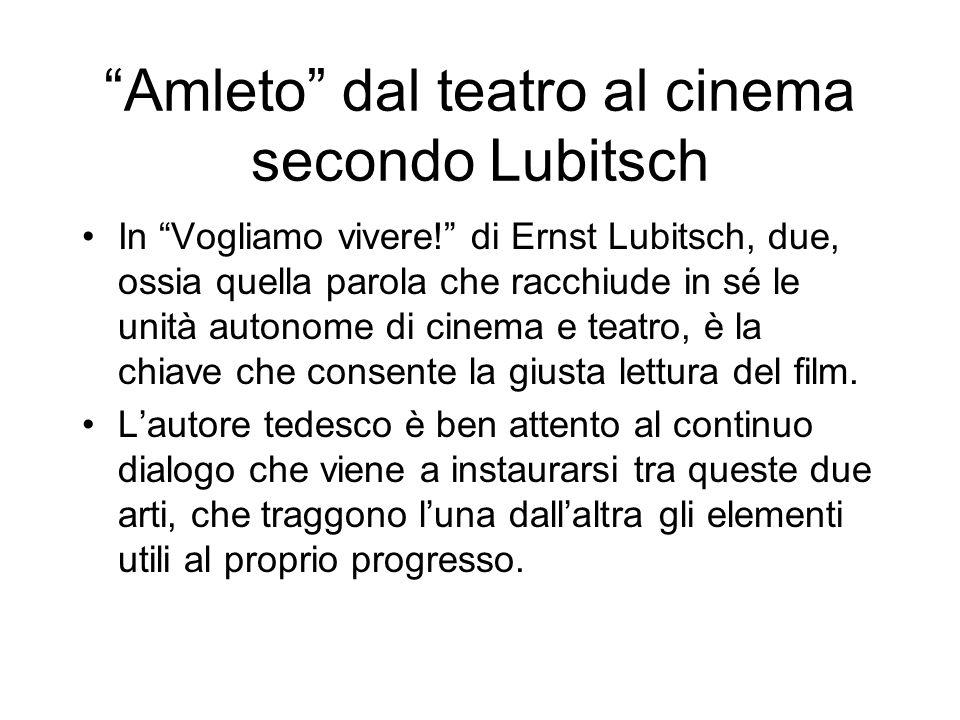 Amleto dal teatro al cinema secondo Lubitsch In Vogliamo vivere! di Ernst Lubitsch, due, ossia quella parola che racchiude in sé le unità autonome di