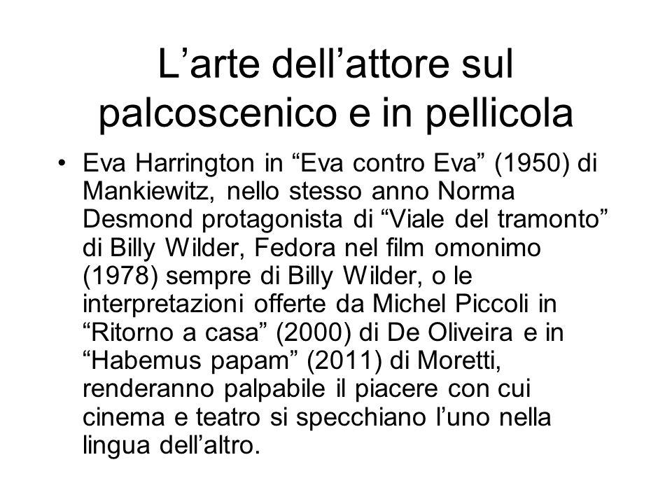 Larte dellattore sul palcoscenico e in pellicola Eva Harrington in Eva contro Eva (1950) di Mankiewitz, nello stesso anno Norma Desmond protagonista d