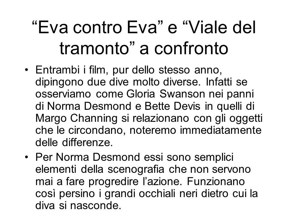 Eva contro Eva e Viale del tramonto a confronto Entrambi i film, pur dello stesso anno, dipingono due dive molto diverse. Infatti se osserviamo come G