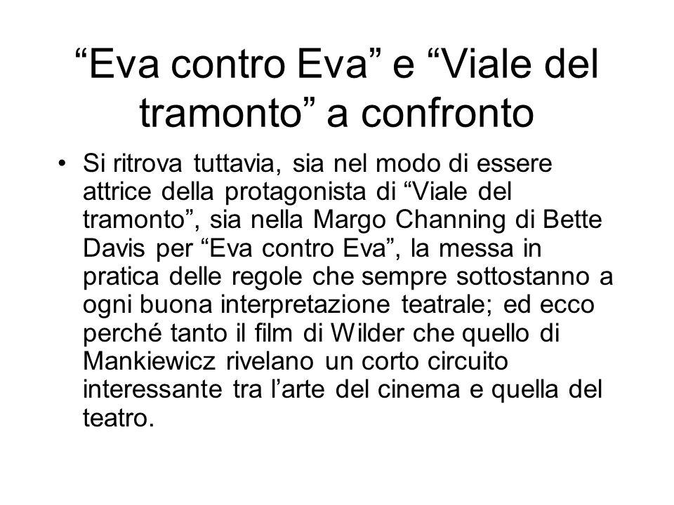 Eva contro Eva e Viale del tramonto a confronto Si ritrova tuttavia, sia nel modo di essere attrice della protagonista di Viale del tramonto, sia nell