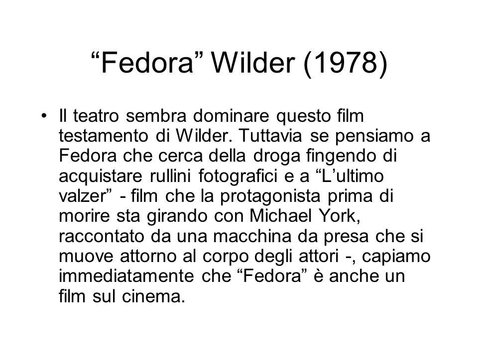 Fedora Wilder (1978) Il teatro sembra dominare questo film testamento di Wilder. Tuttavia se pensiamo a Fedora che cerca della droga fingendo di acqui