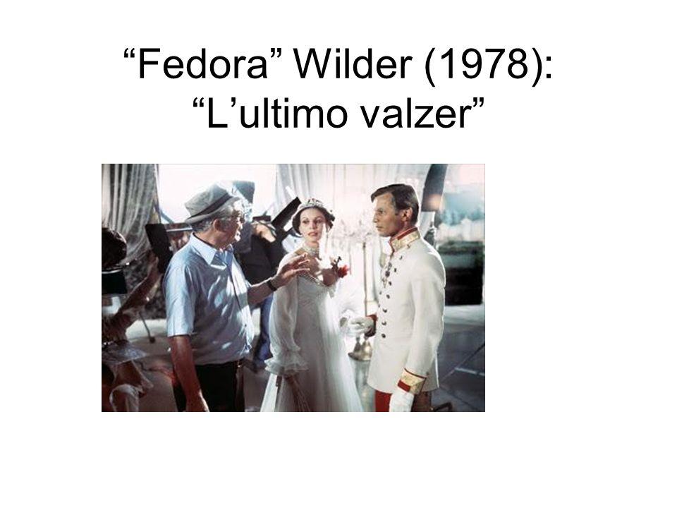 Fedora Wilder (1978): Lultimo valzer