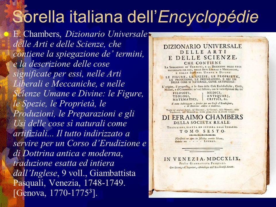 Sorella italiana dellEncyclopédie E. Chambers, Dizionario Universale delle Arti e delle Scienze, che contiene la spiegazione de termini, e la descrizi