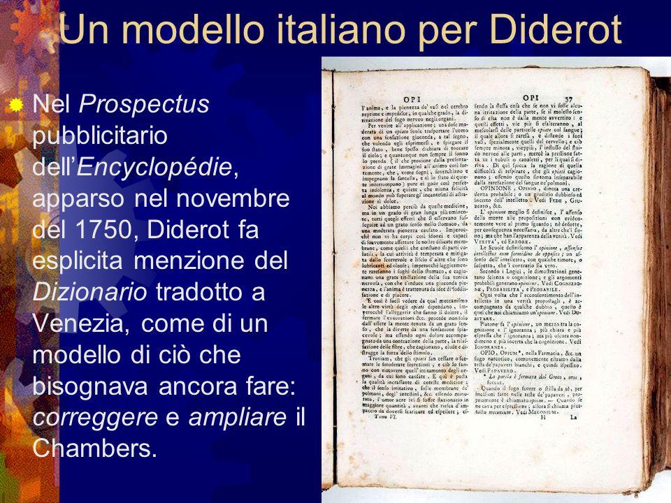 Un modello italiano per Diderot Nel Prospectus pubblicitario dellEncyclopédie, apparso nel novembre del 1750, Diderot fa esplicita menzione del Dizion