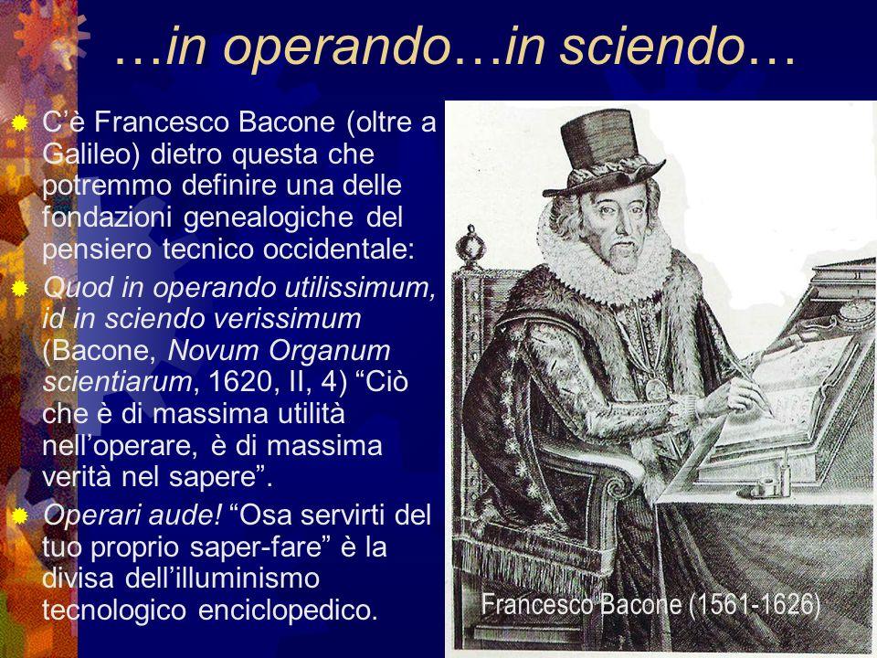 …in operando…in sciendo… Cè Francesco Bacone (oltre a Galileo) dietro questa che potremmo definire una delle fondazioni genealogiche del pensiero tecn