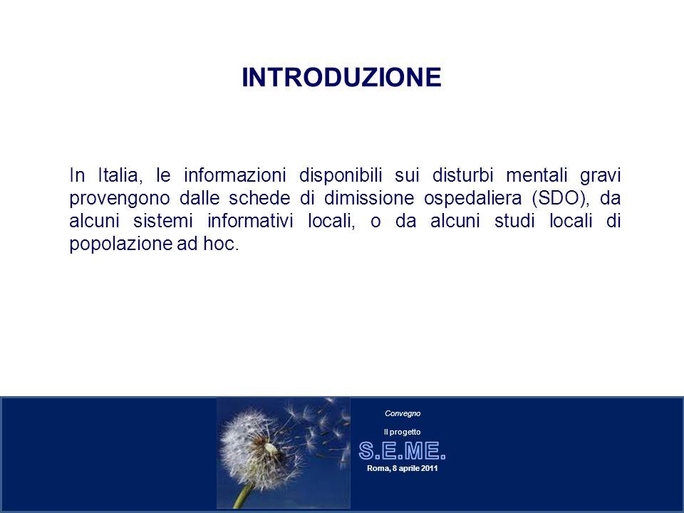 In Italia, le informazioni disponibili sui disturbi mentali gravi provengono dalle schede di dimissione ospedaliera (SDO), da alcuni sistemi informati