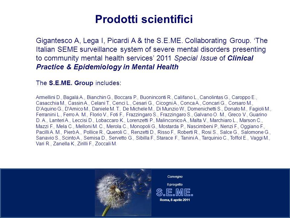 Prodotti scientifici Gigantesco A, Lega I, Picardi A & the S.E.ME. Collaborating Group. The Italian SEME surveillance system of severe mental disorder