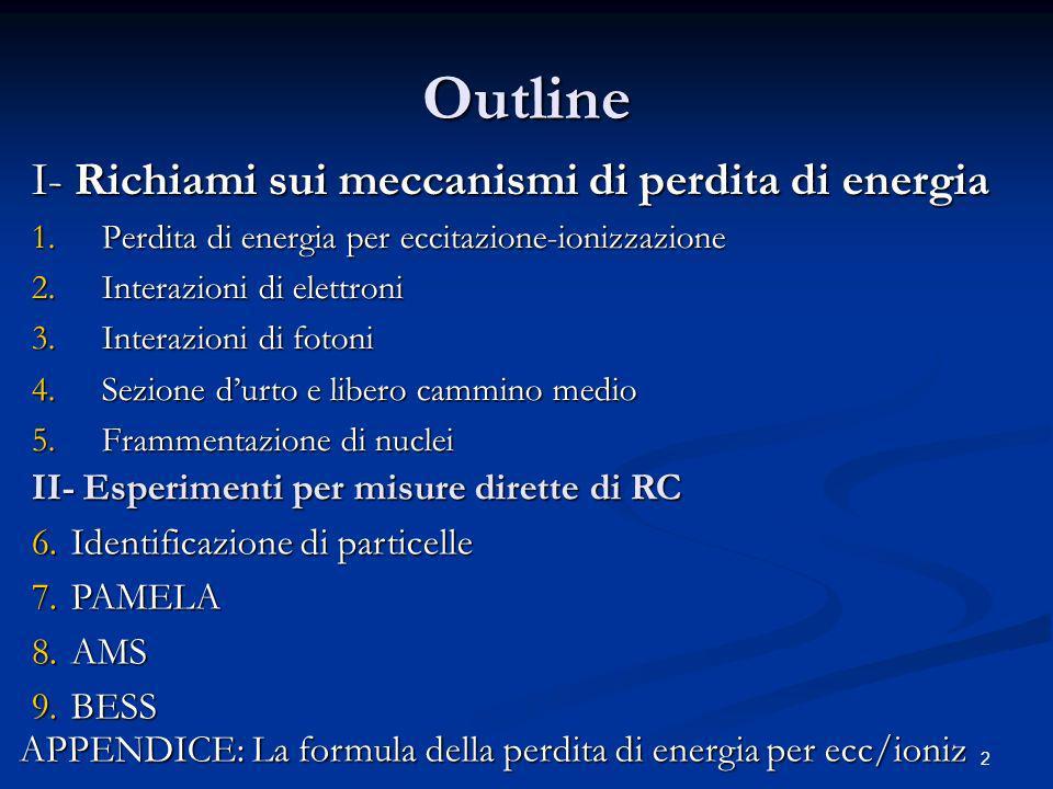 3 I- Richiami sui meccanismi di perdita di energia e di rivelazione di particelle (cap.