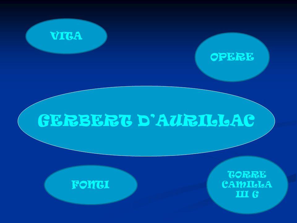 VITA OPERE FONTI TORRE CAMILLA III G GERBERT DAURILLAC