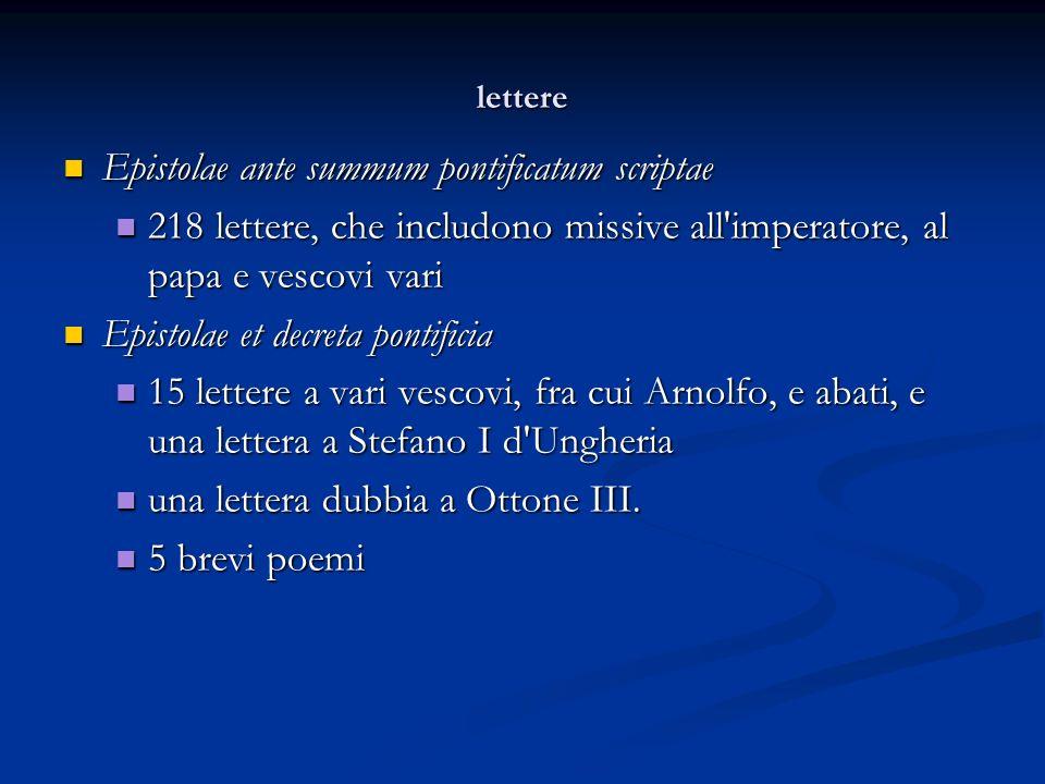 lettere Epistolae ante summum pontificatum scriptae Epistolae ante summum pontificatum scriptae 218 lettere, che includono missive all'imperatore, al