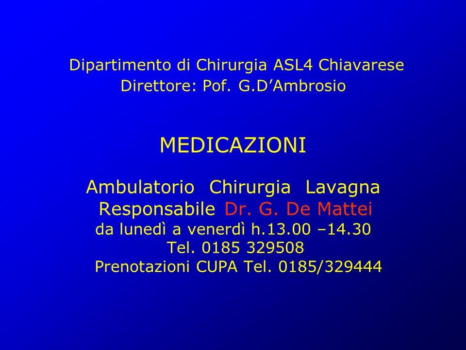 Dipartimento di Chirurgia ASL4 Chiavarese Direttore: Pof. G.DAmbrosio MEDICAZIONI Ambulatorio Chirurgia Lavagna Responsabile Dr. G. De Mattei da luned