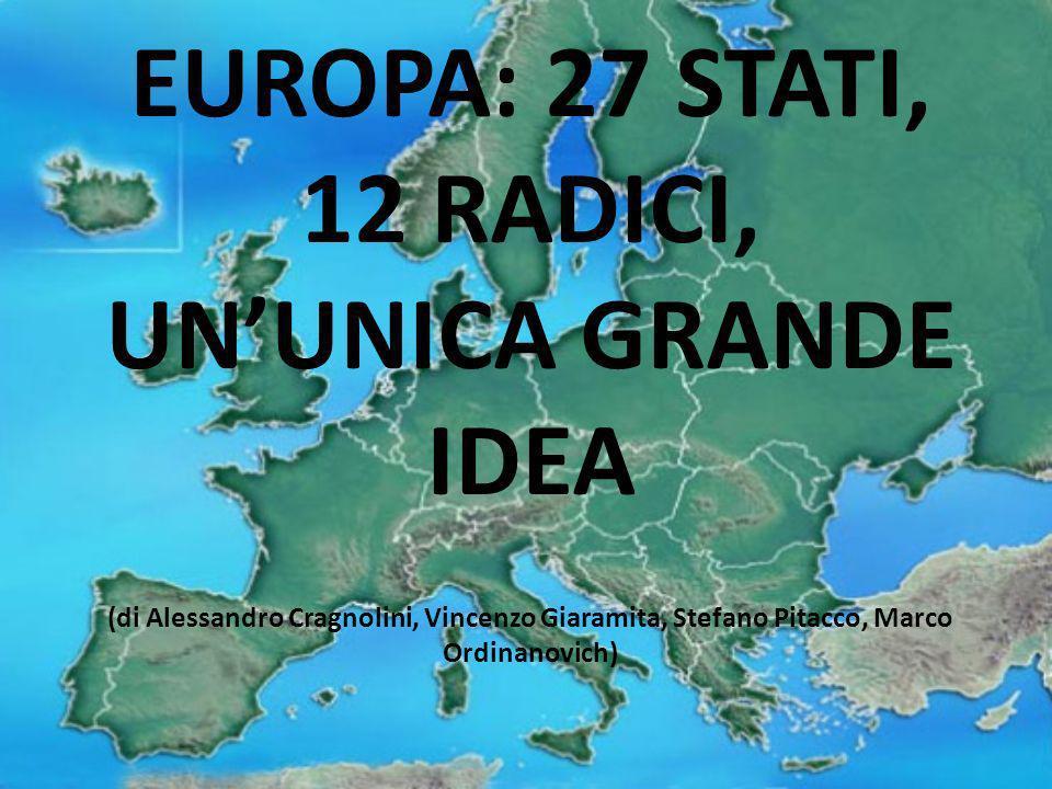 EUROPA: 27 STATI, 12 RADICI, UNUNICA GRANDE IDEA (di Alessandro Cragnolini, Vincenzo Giaramita, Stefano Pitacco, Marco Ordinanovich)