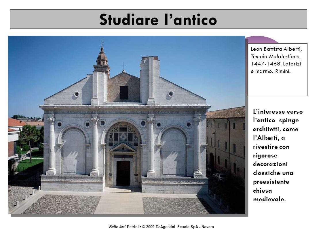 Belle Arti Petrini © 2009 DeAgostini Scuola SpA - Novara Leon Battista Alberti, Tempio Malatestiano.