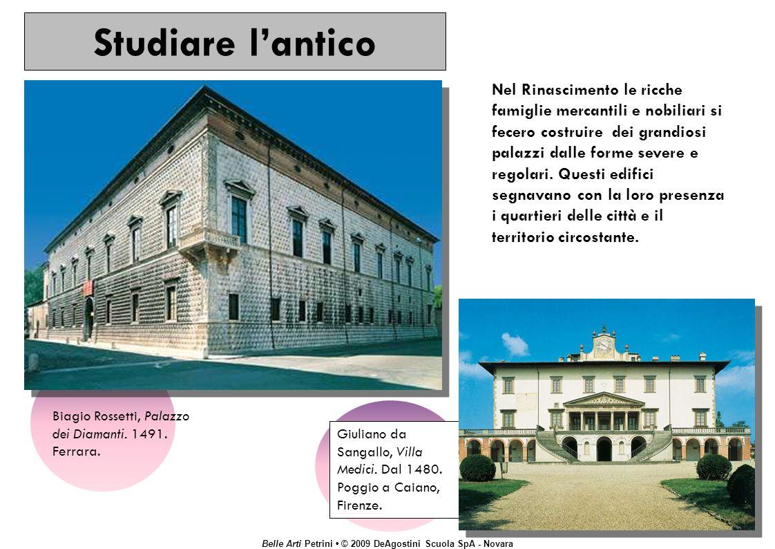Belle Arti Petrini © 2009 DeAgostini Scuola SpA - Novara Studiare lantico Giuliano da Sangallo, Villa Medici.