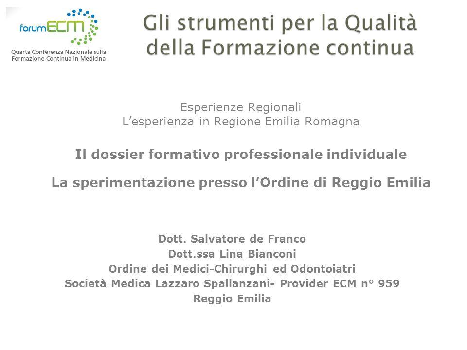 Esperienze Regionali Lesperienza in Regione Emilia Romagna Il dossier formativo professionale individuale La sperimentazione presso lOrdine di Reggio
