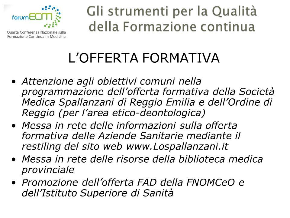 LOFFERTA FORMATIVA Attenzione agli obiettivi comuni nella programmazione dellofferta formativa della Società Medica Spallanzani di Reggio Emilia e del