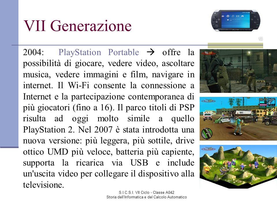 S.I.C.S.I. VII Ciclo - Classe A042 Storia dell'Informatica e del Calcolo Automatico VII Generazione 2004: PlayStation Portable offre la possibilità di