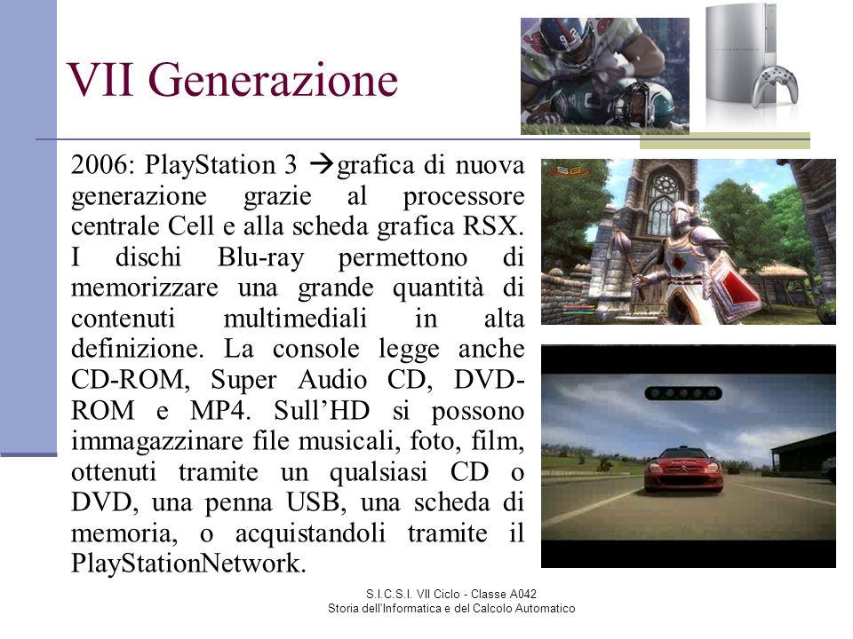 S.I.C.S.I. VII Ciclo - Classe A042 Storia dell'Informatica e del Calcolo Automatico VII Generazione 2006: PlayStation 3 grafica di nuova generazione g