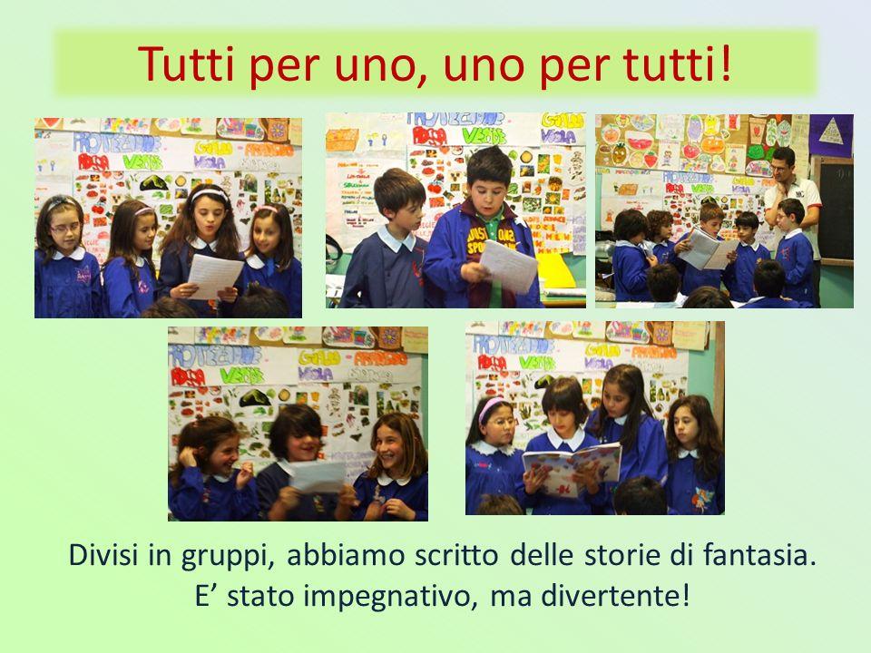 Tutti per uno, uno per tutti! Divisi in gruppi, abbiamo scritto delle storie di fantasia. E stato impegnativo, ma divertente!
